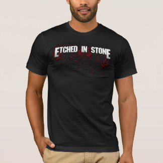 Etched in Stone T T-Shirt