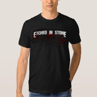 Etched in Stone T Tee Shirt