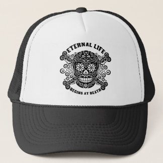Eternal Life Begins at Death Trucker Hat