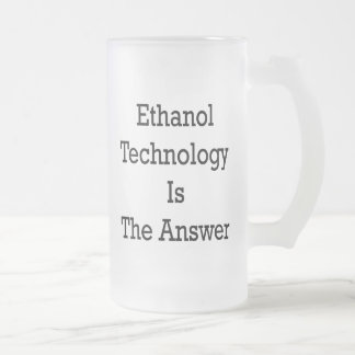 Ethanol Technology Is The Answer Coffee Mug