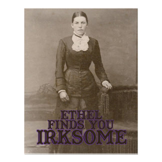 Ethel finds you irksome 21.5 cm x 28 cm flyer