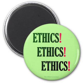 """Ethics! Ethics! Ethics!"" Magnet"