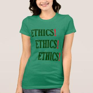 """""""Ethics! Ethics! Ethics!"""" T-Shirt"""