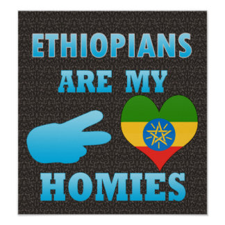 Ethiopians are my Homies Poster