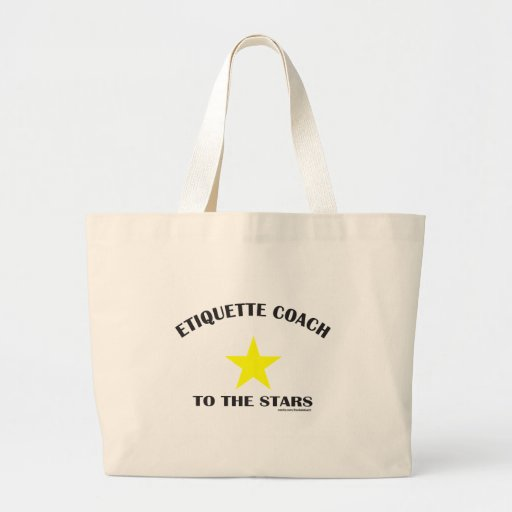 ETIQUETTE COACH TO THE STARS CANVAS BAGS