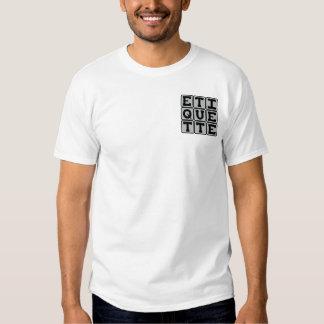 Etiquette, Rules of Social Behavior T-shirts