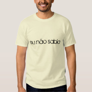 eu não sabia camiseta tee shirts