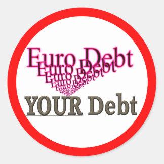 Euro Debt - YOUR Debt Classic Round Sticker