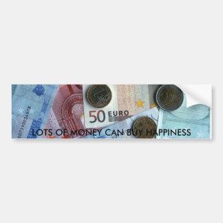 euro-money-lfj, LOTS OF MONEY CAN BUY HAPPINESS Bumper Sticker