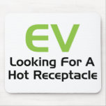 EV Looking For A Hot Receptacle Mousepad