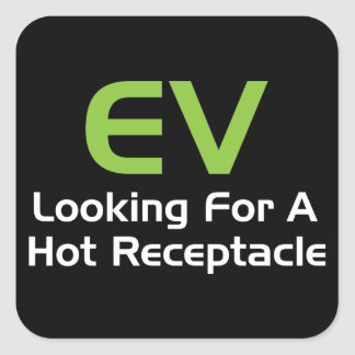 EV Looking For A Hot Receptacle Square Stickers