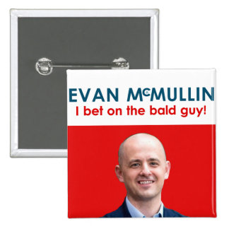 Evan McMullin - bet on the bald guy 15 Cm Square Badge