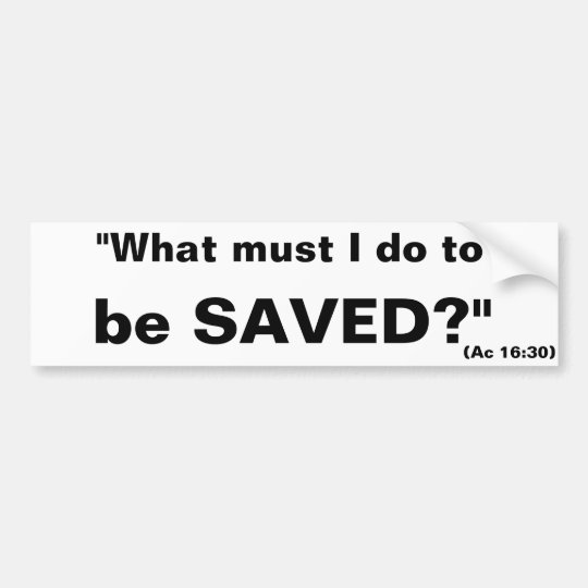 """Evangelistic """"What must I do to be saved?"""" sticker"""