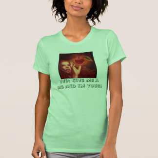 eve, Eve: Give me a rib and i'm yours T Shirt