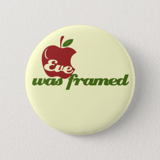 Eve was Framed 6 Cm Round Badge