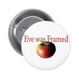 Eve was framed 6 cm round badge