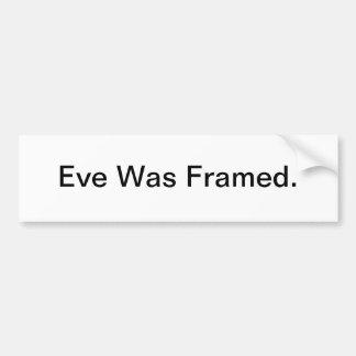 Eve Was Framed - bumper sticker
