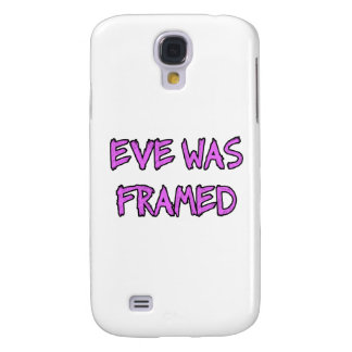 Eve was FRAMED Samsung Galaxy S4 Cases