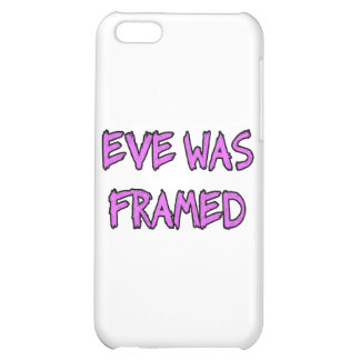 Eve was FRAMED iPhone 5C Covers