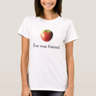 Eve was framed! T-Shirt