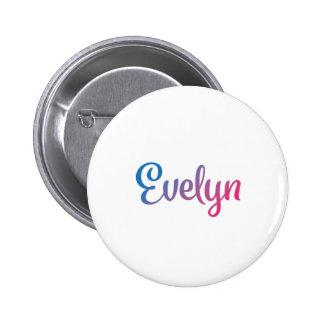 Evelyn Stylish Cursive 6 Cm Round Badge
