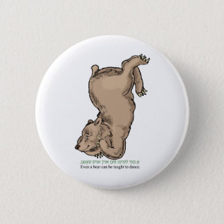 "'Even a bear can be taught to dance"" 6 Cm Round Badge"