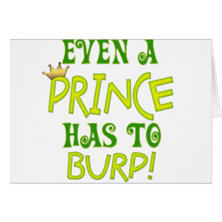 Even A Prince Burps Card
