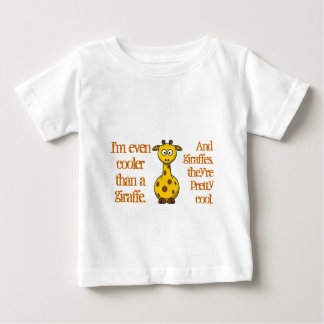 Even babies are cool; Cool as giraffes. Baby T-Shirt
