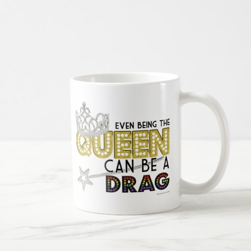 Even Being the Queen Coffee Mugs