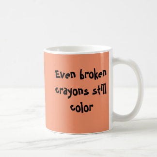 Even broken crayons still color orange mug