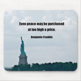Even peace may be purchased at too high a price. mouse pad
