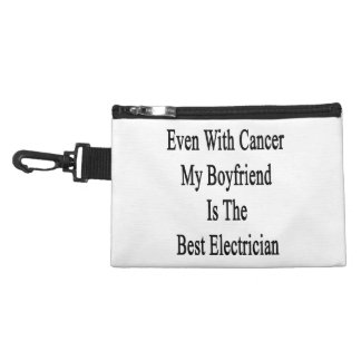 Even With Cancer My Boyfriend Is The Best Electric Accessories Bag