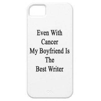 Even With Cancer My Boyfriend Is The Best Writer iPhone 5 Case
