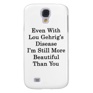 Even With Lou Gehrig s Disease I m Still More Beau Samsung Galaxy S4 Cases