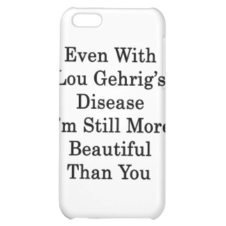 Even With Lou Gehrig s Disease I m Still More Beau iPhone 5C Cover