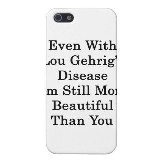 Even With Lou Gehrig's Disease I'm Still More Beau iPhone 5 Case