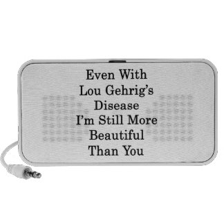 Even With Lou Gehrig's Disease I'm Still More Beau Laptop Speaker