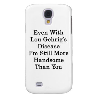 Even With Lou Gehrig's Disease I'm Still More Hand Galaxy S4 Cases