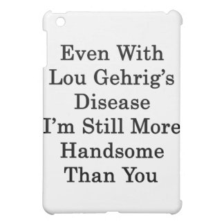Even With Lou Gehrig's Disease I'm Still More Hand Cover For The iPad Mini