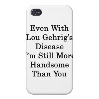 Even With Lou Gehrig's Disease I'm Still More Hand Covers For iPhone 4