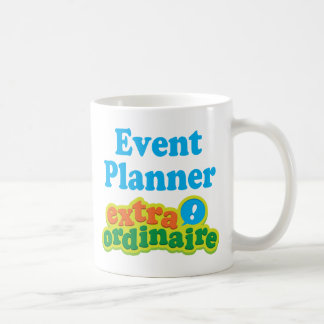 Event Planner Extraordinaire Gift Idea Coffee Mug