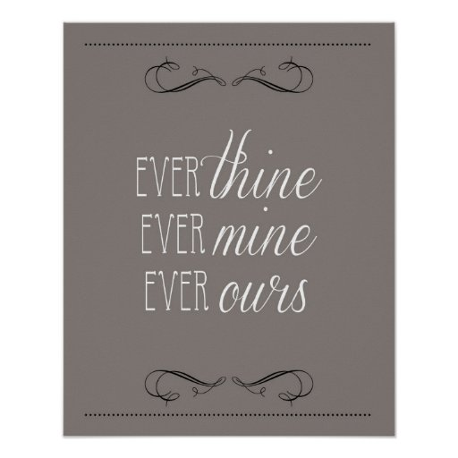 ever thine ever mine ever ours print charcoal zazzle