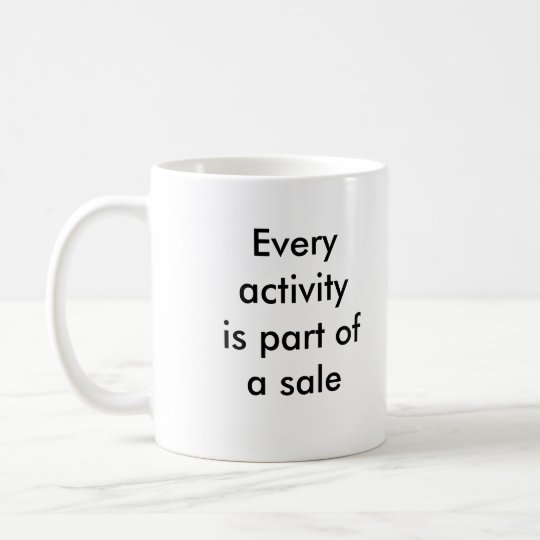 Every activity is part of a sale coffee