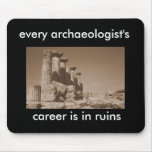 every archaeologist's career is in ruins