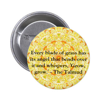 Every blade of grass has its angel that bends..... 6 cm round badge