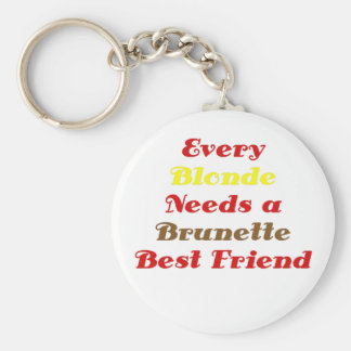 Every Blonde Needs a Brunette Best Friend Basic Round Button Key Ring