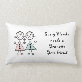 """Every Blonde needs a Brunette Best Friend Cushion"