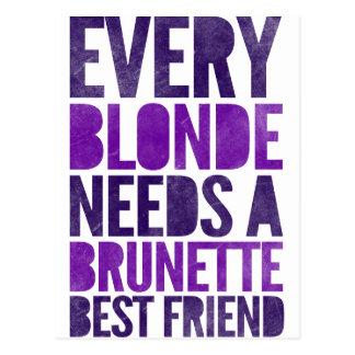Every Blonde Needs A Brunette Best Friend Postcard