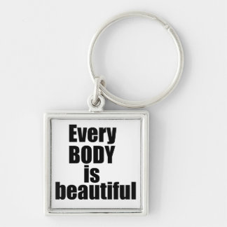 Every BODY is beautiful Keychain