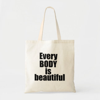 Every BODY is beautiful Tote Bags